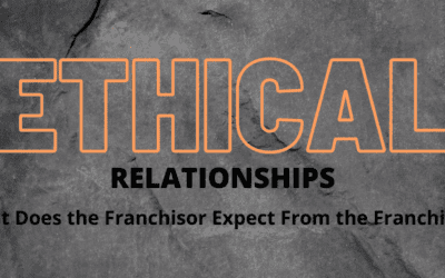 The Basis for Ethical Relationships in Franchising – What does the franchisor expect from the franchisee?