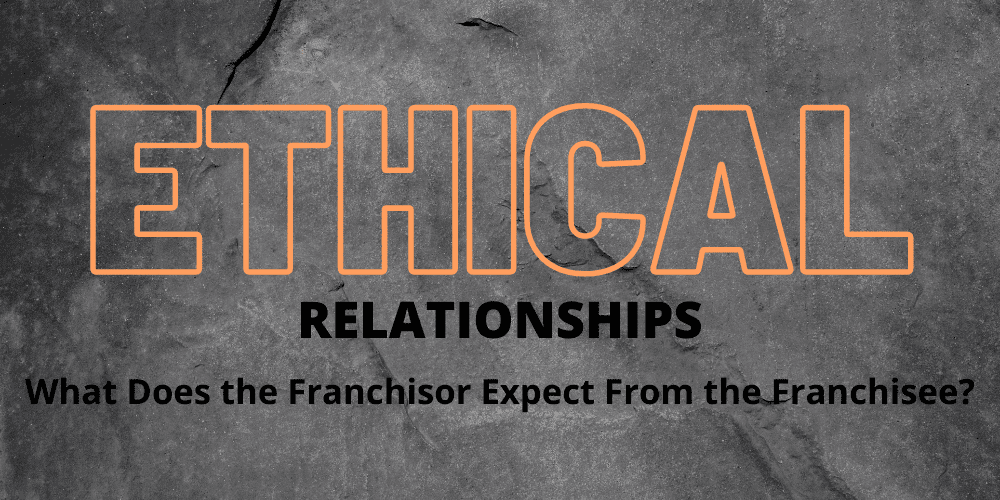 What does the franchisor expect from the franchisee?