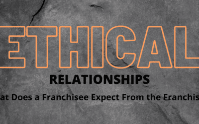 The Basis for Ethical Relationships in Franchising – What does (or should) a franchisee expect from the franchisor?